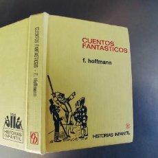 Libros: CUENTOS FANTASTICOS - F. HOFFMANN. Lote 295338548