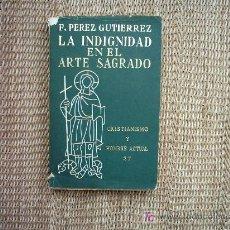 Libros: LA INDIGNIDAD EN EL ARTE SAGRADO. FRANCISCO PEREZ GUTIERREZ. 1ª EDICIÓN 1961. . Lote 27037104