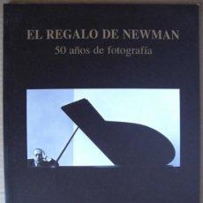 Libros: EL REGALO DE NEWMAN : 50 AÑOS DE FOTOGRAFÍA. Lote 12888503