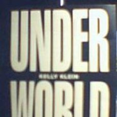 Libros: UNDERWORLD. KELLY KLEIN. INTRODUCTION ANNE RICE. Lote 13674260