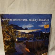 Libros: 150 IDEAS PARA PATIOS Y BALCONES. Lote 95033595
