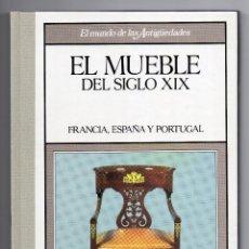 Libros: EL MUNDO DE LAS ANTIGÜEDADES - MUEBLE Sº XIX. Lote 105121039