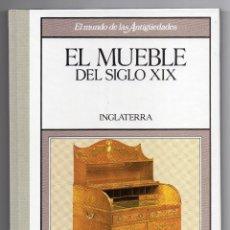 Libros: EL MUNDO DE LAS ANTIGÜEDADES - MUEBLE Sº XIX. Lote 105122503