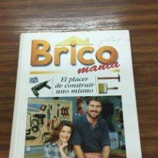 Libros: BRICOMANIA.-EL PLACER DE CONSTRUIR UNO MISMO. Lote 105344075