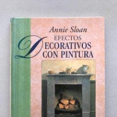 Libri: EFECTOS DECORATIVOS CON PINTURA - ANNIE SLOAN . Lote 122241351