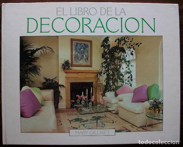 EL LIBRO DE LA DECORACION. MARY GILLIATT (Libros Nuevos - Bellas Artes, ocio y coleccionismo - Decoración)