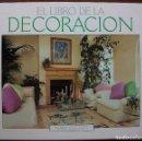 Libros: EL LIBRO DE LA DECORACION. MARY GILLIATT. Lote 132745062