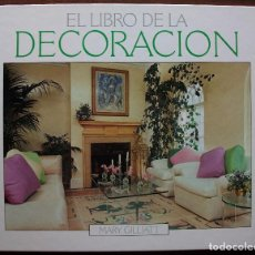 Libros: EL LIBRO DE LA DECORACION. MARY GILLIATT. Lote 132745062