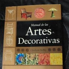 Libros: MANUAL DE ARTES DECORATIVAS ( CHARLOTTE KELLY ). Lote 141279558