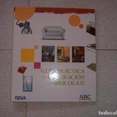 Libros: GUIA PRACTICA DE LA DECORACION Y EL BRICOLAJE. Lote 146256818