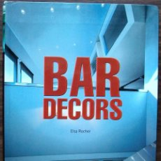Libros: BAR DECORS. ELSA ROCHER.. Lote 146780882