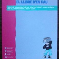 Libros: EL LLIBRE D'EN PAU. GUIA PER A L'ABORDATGE DEL MALTRACTAMENT EN LA INFANCIA. Lote 148347142