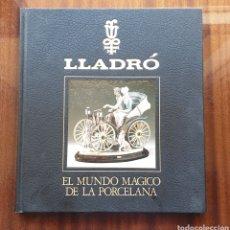 Libri: LIBRO LLADRO EL MUNDO MÁGICO DE LA PORCELANA- SALVAT, 1988, 272PP, TAPAS DURAS. Lote 152409226