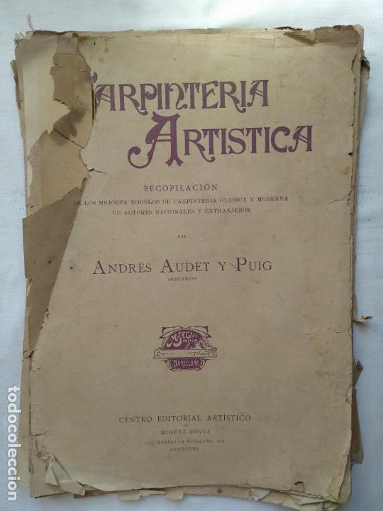 CARPINTERÍA ARTÍSTICA. ANDRÉS AUDET Y PUIG AÑO 1900-1930 (Libros Nuevos - Bellas Artes, ocio y coleccionismo - Decoración)