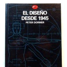 Libros: EL DISEÑO DESDE 1945 – PETER DORMER. Lote 172240934
