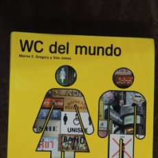 Libros: LIBRO - WC DEL MUNDO - MORNA E. GREGORY Y SIAN JAMES - EDITORIAL OCEANO . Lote 176848950