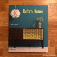 Libros: RETRO HOME - KARHERINE SORRELL. Lote 191289057