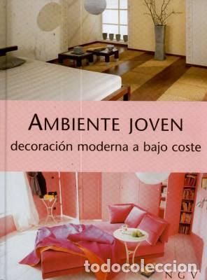 AMBIENTE JOVEN . DECORACIÓN MODERNA A BAJO COSTE (Libros Nuevos - Bellas Artes, ocio y coleccionismo - Decoración)