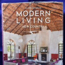 Libros: MODERN LIVING NEW COUNTRY - CLAIRE BINGHAM. Lote 195925007