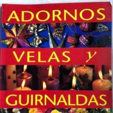 Libros: LIBRO ADORNOS VELAS Y GUIRNALDAS.TATIANA SUÁREZ. NUEVO.. Lote 198935752