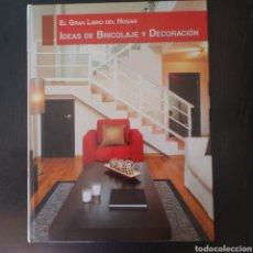 Libros: EL GRAN LIBRO DEL HOGAR IDEAS DE BRICOLAJE Y DECORACIÓN. Lote 215506451