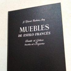 Libros: MUEBLES DE ESTILO FRANCÉS, DESDE EL GÓTICO HASTA EL IMPERIO. Lote 222506960