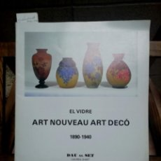 Libros: EL VIDRE ART NOUVEAU ART DECO.1890-1940.DAU AL SET. Lote 259264595