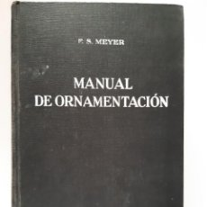 Libros: MANUAL DE ORNAMENTACION F S MEYER. Lote 260632115