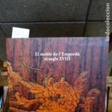 Libros: PIERA MONICA.EL MOBLE DE L´EMPORDA AL SEGLE XVIII.. Lote 263238485