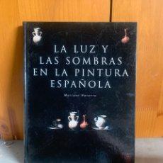 Libros: LA LUZ Y SOMBRAS DE PINTURA ESPAÑOLA. Lote 266767788