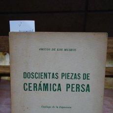Libros: DOSCIENTAS PIEZAS DE CERAMICA PERSA.CATALOGO DE LA EXPOSICION.PALACIO VIRREINA.BARCELONA 1950.. Lote 269780848