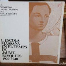 Libros: L´ESCOLA MASSANA EN EL TEMPS DE JAUME BUSQUETS 1929-1940.CARRER-MONTCADA,14.BARCELONA. Lote 269781773