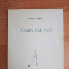 Libros: LIBRO--POEMA DEL SUR (DEDICADO)JOAQUIN LOBATO. Lote 290548943
