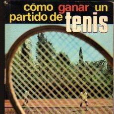 Coleccionismo deportivo: COMO GANAR UN PARTIDO DE TENIS, POR EMILIO MARTINEZ Y NOEL CLARASO, 1975. Lote 22075163