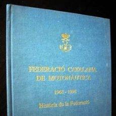 Coleccionismo deportivo: FEDERACIÓ CATALANA DE MOTONAUTICA 1968-1998 HISTORIA DE LA FEDERACIÓ - MIQUEL MALLAFRÉ. Lote 27118594