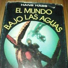 Coleccionismo deportivo: EL MUNDO BAJO LAS AGUAS. HANS HASS. *. Lote 14927083