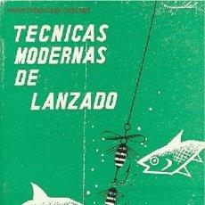 Coleccionismo deportivo: LACOUCHE, PIERRE / TÉCNICAS MODERNAS DE LANZADO. PESCA. Lote 24910465