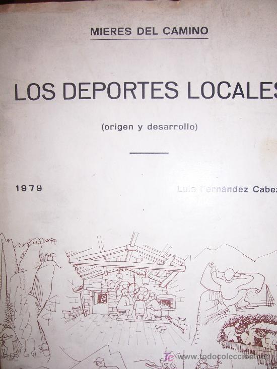 LOS DEPORTES LOCALES ( ORIGEN Y DESARROLLO ) POR LUIS FERNANDEZ CABEZA , MIERES 1979 (Coleccionismo Deportivo - Libros de Deportes - Otros)
