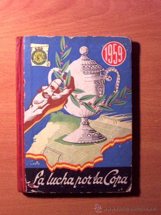 LA LUCHA POR LA COPA AÑO 1959 - ORIGINAL DE LA EPOCA - CON TODA LA INFORMACION DE LOS PARTIDOS (Coleccionismo Deportivo - Libros de Deportes - Otros)