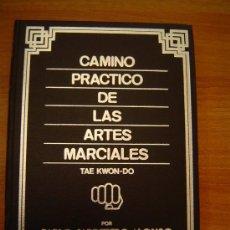 Coleccionismo deportivo: CAMINO PRACTICO DE LAS ARTES MARCIALES TAE KWON - DO. Lote 36041414
