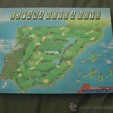 Coleccionismo deportivo: LIBRO ESPAÑA HOYO A HOYO. LOS MEJORES CAMPOS DE GOLF ESPAÑOLES (ACTUALIDAD ECONOMICA, 1989). Lote 22526213