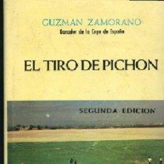 Collectionnisme sportif: ZAMORANO,,,EL TIRO DE PICHON, MEDITACIONES Y EXPERIENCIAS DE UN AFICIONADO , 1980. Lote 199856216