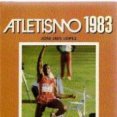 Coleccionismo deportivo - ATLETISMO 1983 // JOSÉ LUIS LÓPEZ DEL AMO // - 20728648