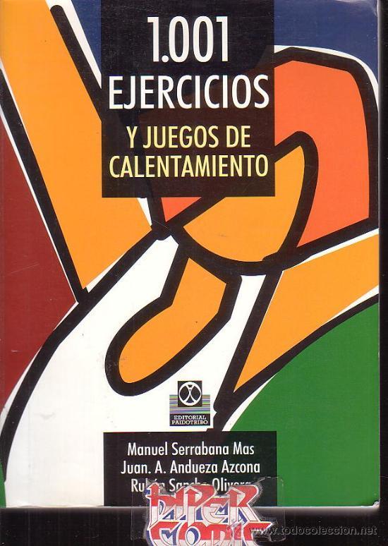 1001 EJERCICIOS Y JUEGOS DE CALENTAMIENTO - EDITA : PAIDOTRIBO (Coleccionismo Deportivo - Libros de Deportes - Otros)