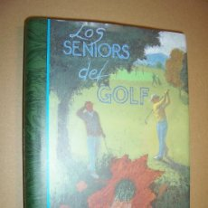 Coleccionismo deportivo: LOS SENIORS DEL GOLF / ANGEL VIEJO FELIU, 1994. Lote 23411128