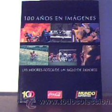 Coleccionismo deportivo: 100 AÑOS EN IMÁGENES(LAS MEJORES FOTOS DE UN SIGLO DE DEPORTES);EL MUNDO DEPORTIVO 2006;¡NUEVO!. Lote 16739525