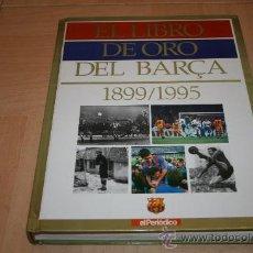 Coleccionismo deportivo: EL LIBRO DE ORO DEL BARCELONA 1899/1995 (COMPLETO). Lote 20170010