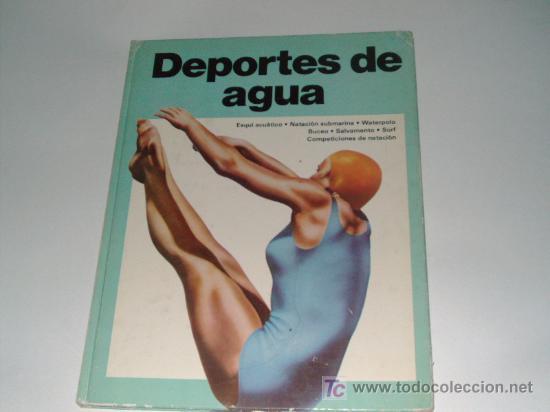 DEPORTES DE AGUA - PLAZA & JANES 1976. (Coleccionismo Deportivo - Libros de Deportes - Otros)