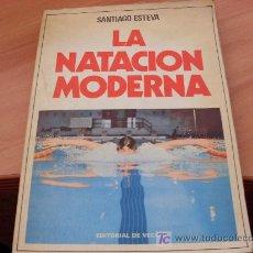 Coleccionismo deportivo: LA NATACION MODERNA ( SANTIAGO ESTEVA ). Lote 17121823