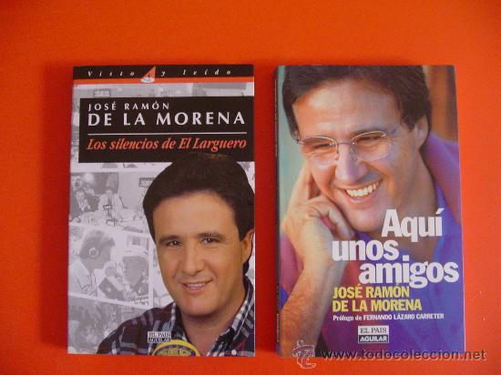 DOS LIBROS J. R. DE LA MORENA (CADENA SER, CARRUSEL DEPORTIVO, DEPORTE) (Coleccionismo Deportivo - Libros de Deportes - Otros)